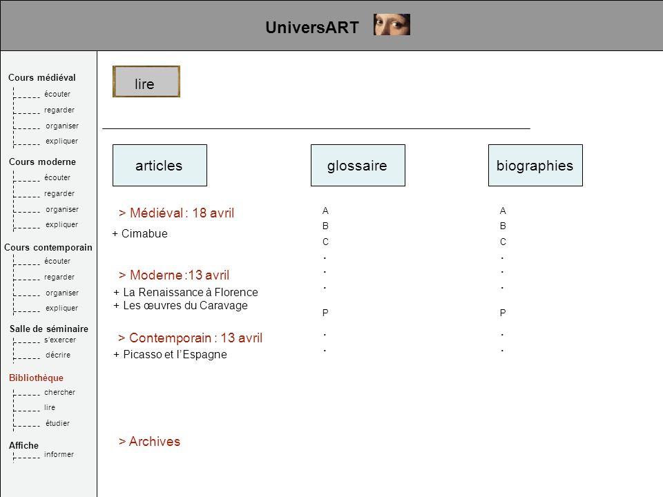 articlesglossaire + Cimabue > Médiéval : 18 avril > Moderne :13 avril + La Renaissance à Florence + Les œuvres du Caravage > Contemporain : 13 avril + Picasso et lEspagne > Archives A B C P.....