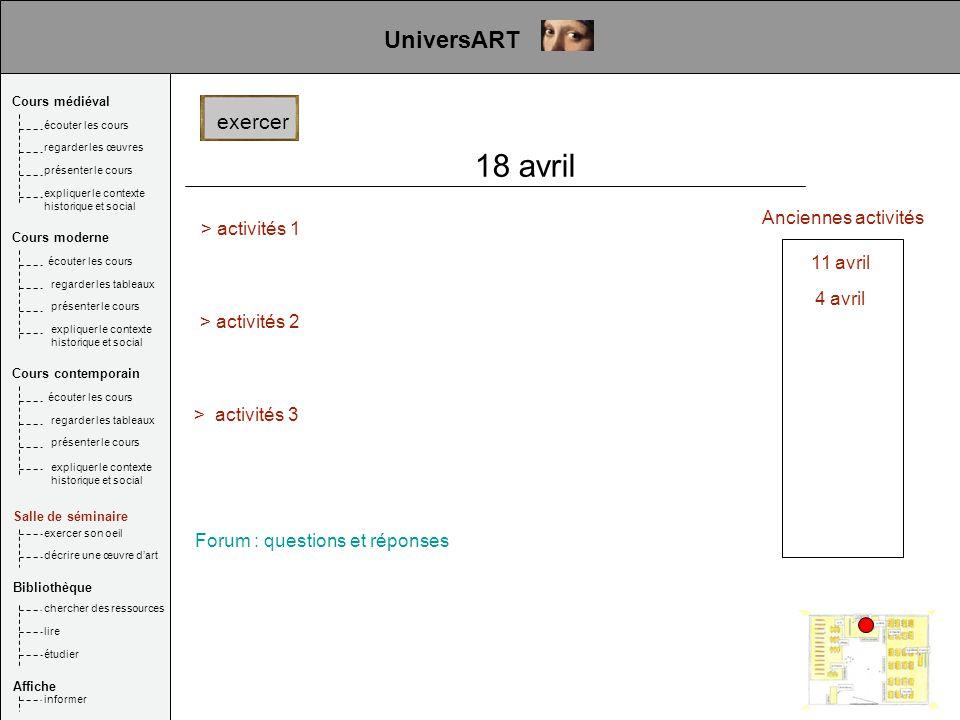 > activités 1 > activités 2 > activités 3 Anciennes activités 11 avril 4 avril exercer UniversART Cours médiéval Salle de séminaire Bibliothèque Affic