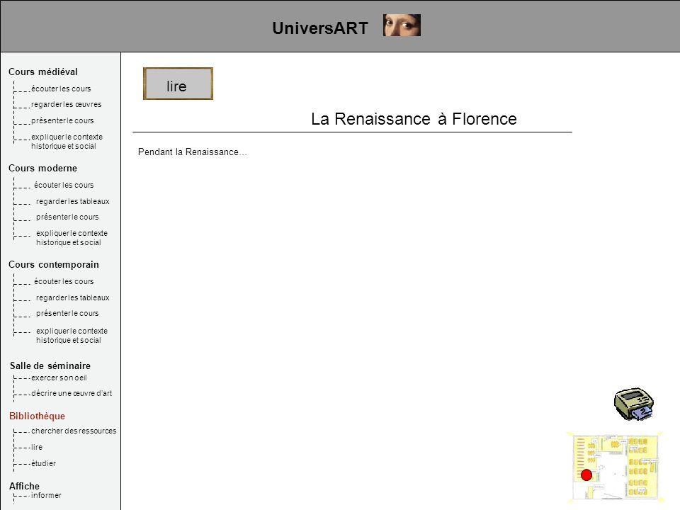 La Renaissance à Florence Pendant la Renaissance… lire UniversART Cours médiéval Salle de séminaire Bibliothèque Affiche écouter les cours regarder le