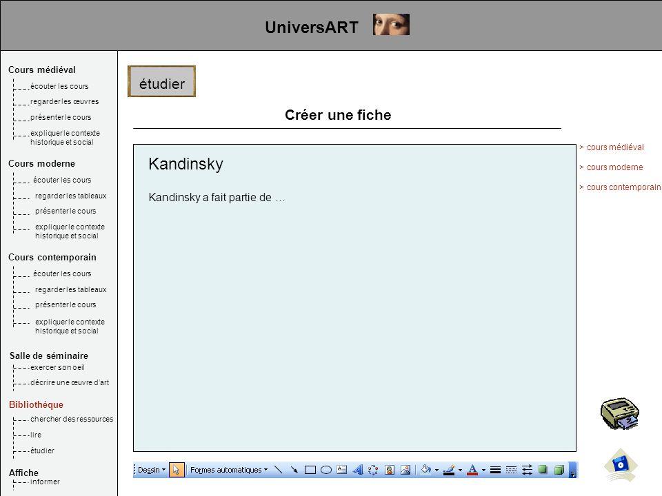 Créer une fiche Kandinsky Kandinsky a fait partie de … étudier UniversART Cours médiéval Salle de séminaire Bibliothèque Affiche écouter les cours reg