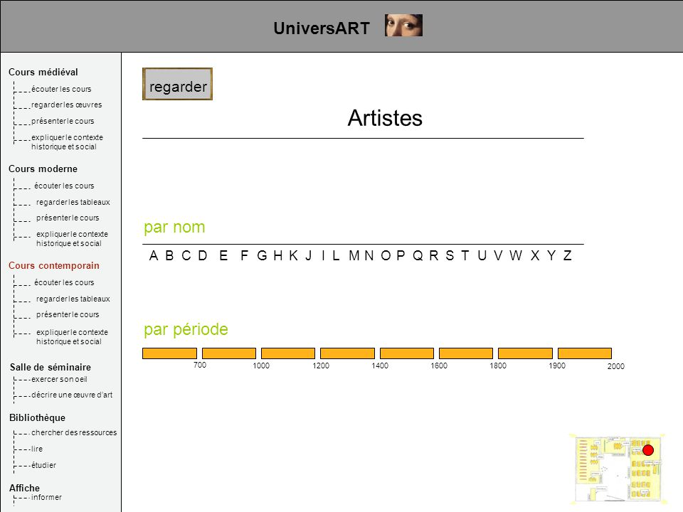 regarder ABCDEFGHKIJLMNOPQRSTUVWXY Z UniversART Artistes par nom Cours médiéval Salle de séminaire Bibliothèque Affiche écouter les cours regarder les