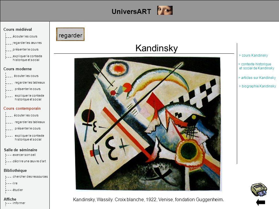 Kandinsky Kandinsky, Wassily. Croix blanche, 1922, Venise, fondation Guggenheim. UniversART regarder Cours médiéval Salle de séminaire Bibliothèque Af