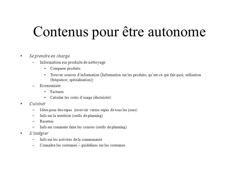 Contenus pour être autonome Se prendre en charge –Information sur produits de nettoyage Comparer produits Trouver sources dinformation ( Information s