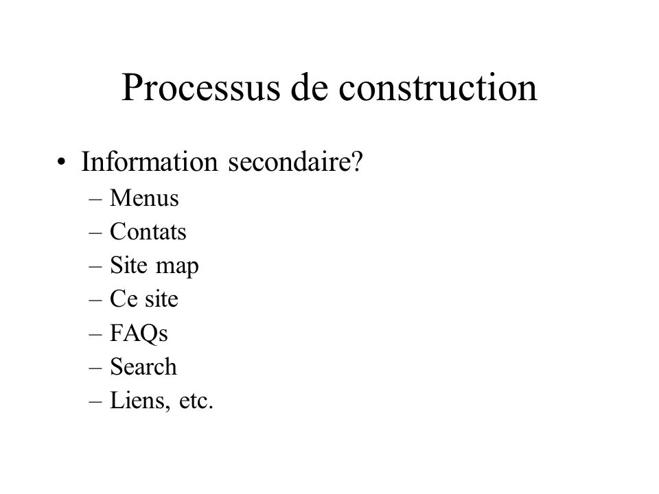 Processus de construction Information secondaire.