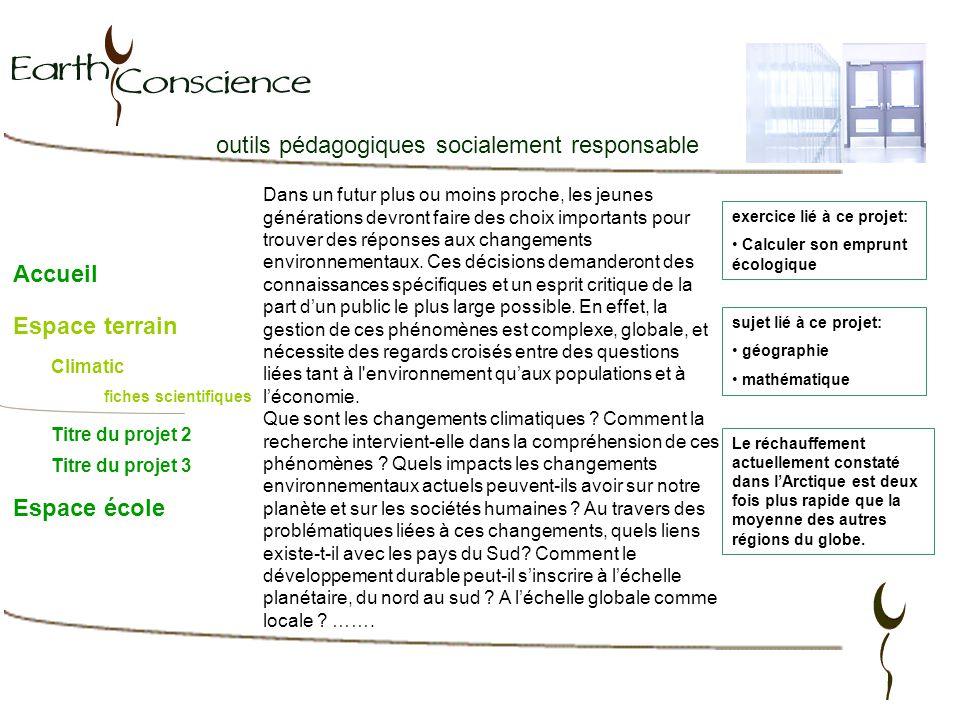 outils pédagogiques socialement responsable Accueil Espace terrain Espace école Climatic Titre du projet 2 Titre du projet 3 fiches scientifiques Dans