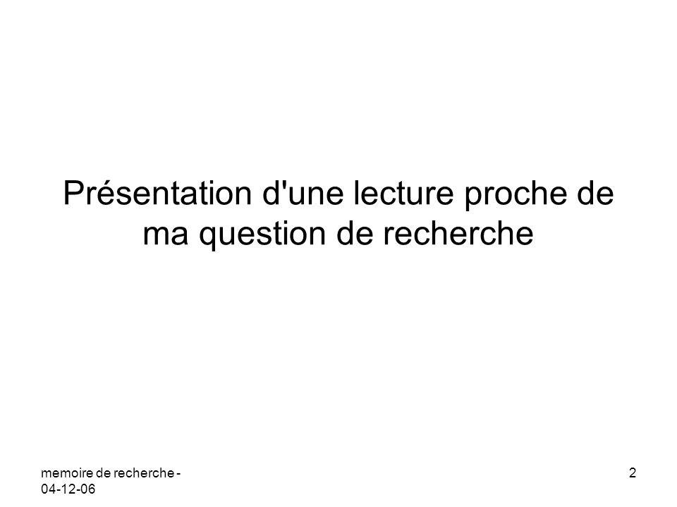 memoire de recherche - 04-12-06 2 Présentation d'une lecture proche de ma question de recherche