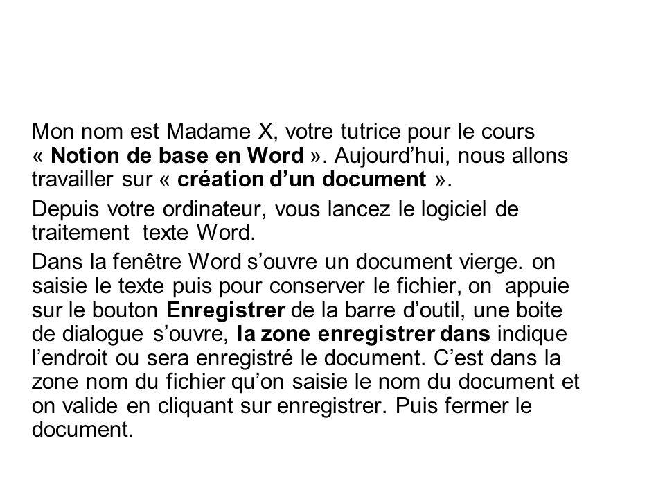 Mon nom est Madame X, votre tutrice pour le cours « Notion de base en Word ».