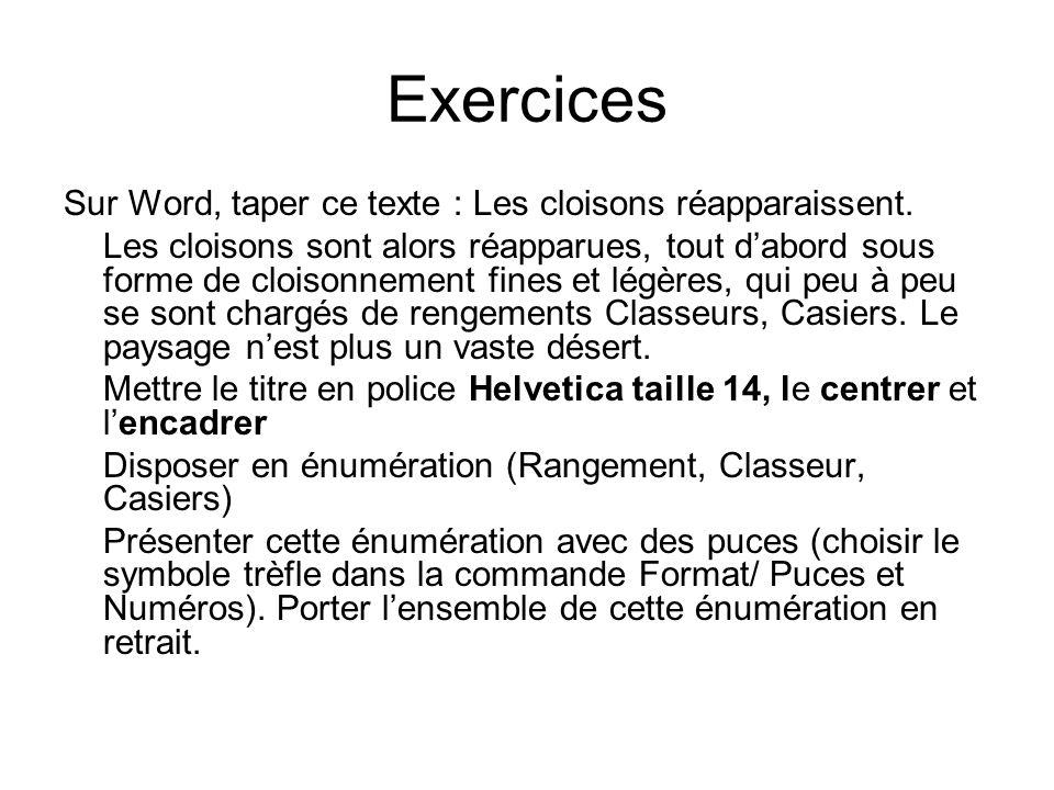 Exercices Sur Word, taper ce texte : Les cloisons réapparaissent. Les cloisons sont alors réapparues, tout dabord sous forme de cloisonnement fines et