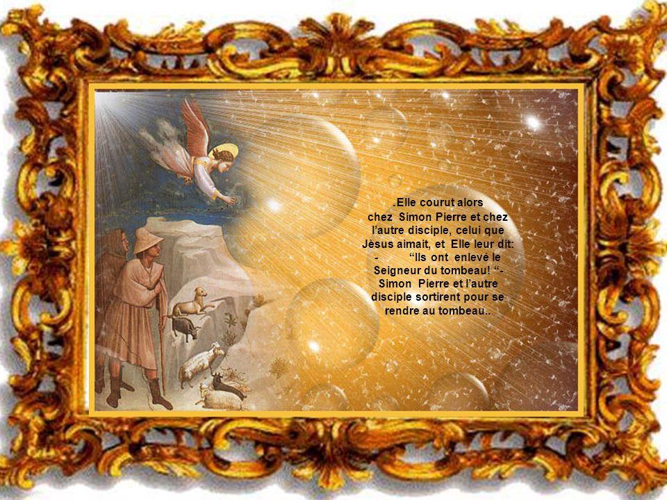 Le jour qui suit le sabbath (samedi), Marie de Magdala se rendit de bonne heure au tombe au, quand il faisait encore nuit,et Elle vit que la pierre to