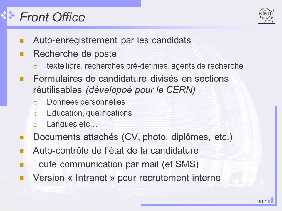 9/17 Front Office Auto-enregistrement par les candidats Recherche de poste texte libre, recherches pré-définies, agents de recherche Formulaires de ca