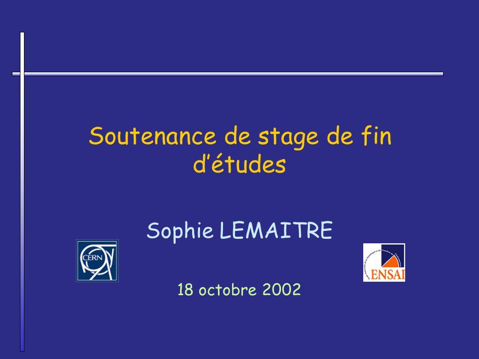Soutenance de stage de fin détudes Sophie LEMAITRE 18 octobre 2002