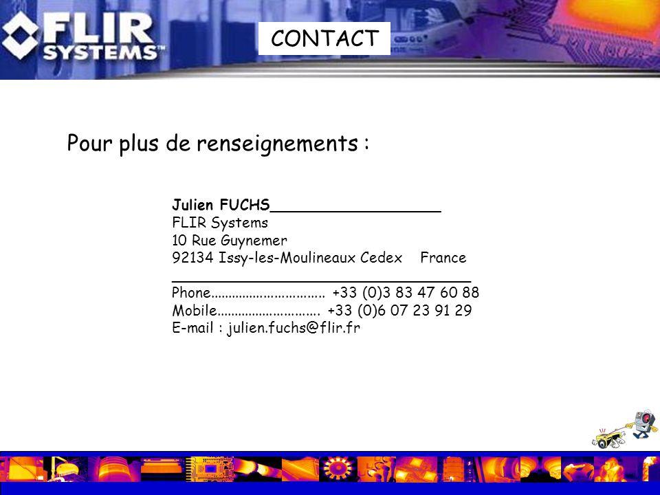Julien FUCHS___________________ FLIR Systems 10 Rue Guynemer 92134 Issy-les-Moulineaux Cedex France _________________________________ Phone...........