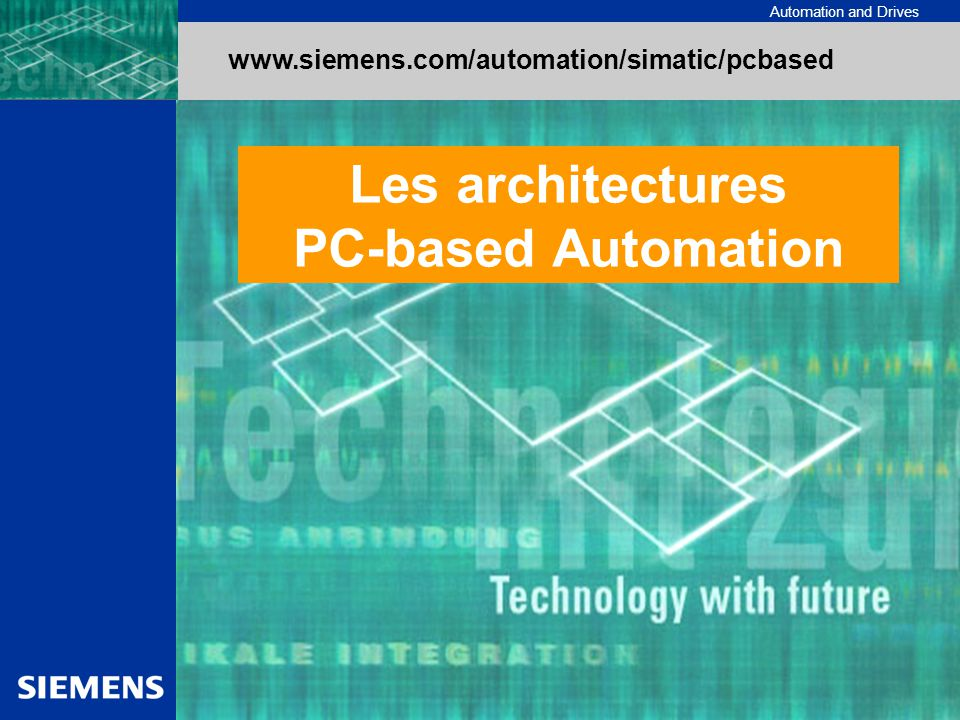 Automation and Drives www.siemens.com/automation/simatic/pcbased Les architectures PC-based Automation