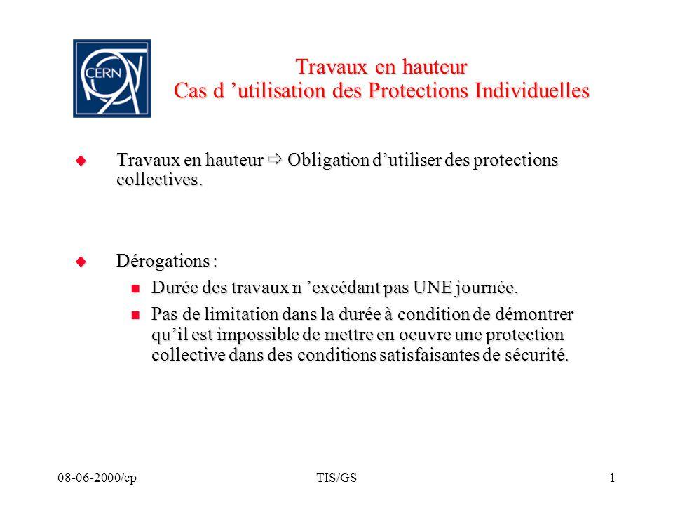 08-06-2000/cpTIS/GS1 Travaux en hauteur Cas d utilisation des Protections Individuelles Travaux en hauteur Obligation dutiliser des protections collec