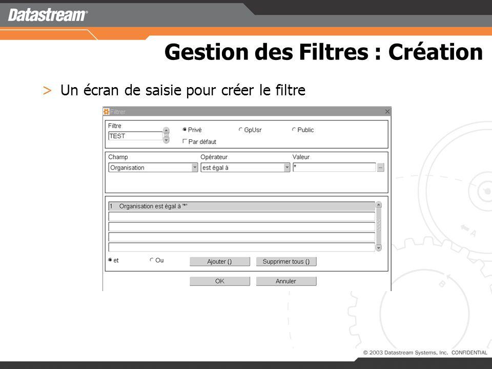 Gestion des Filtres : Création >Depuis la barre doutils fenêtre Window :