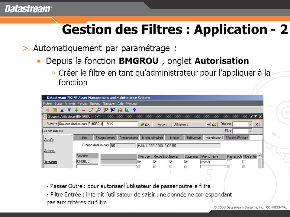 Gestion des Filtres : Application - 1 >Manuellement par lutilisateur : En choisissant dans la liste des filtres disponibles En créant un nouveau filtre (le bouton OK active le filtre)
