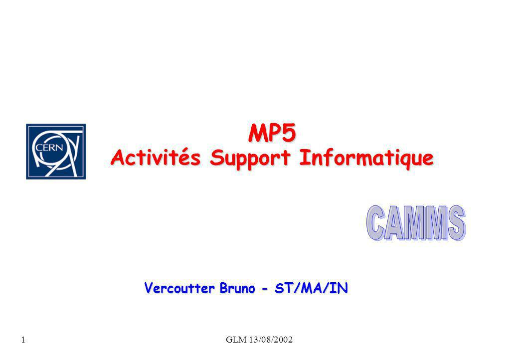 GLM 13/08/20022 Statut des activités Changement version MP5 5.5 -> 6.3 -> 7i (100% compatible Oracle 8i – W2000) Changement version MP5 5.5 -> 6.3 -> 7i (100% compatible Oracle 8i – W2000) Intégration Parc véhicules HM Intégration Parc véhicules HM MP5 pages Web & Reports MP5 pages Web & Reports