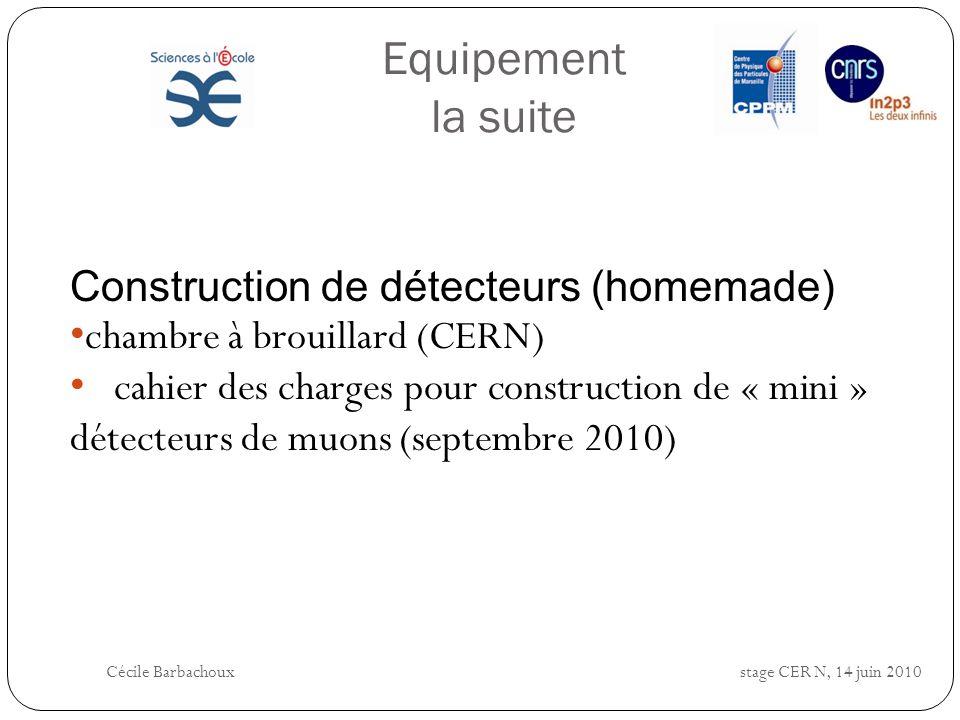 Equipement la suite Construction de détecteurs (homemade) chambre à brouillard (CERN) cahier des charges pour construction de « mini » détecteurs de m