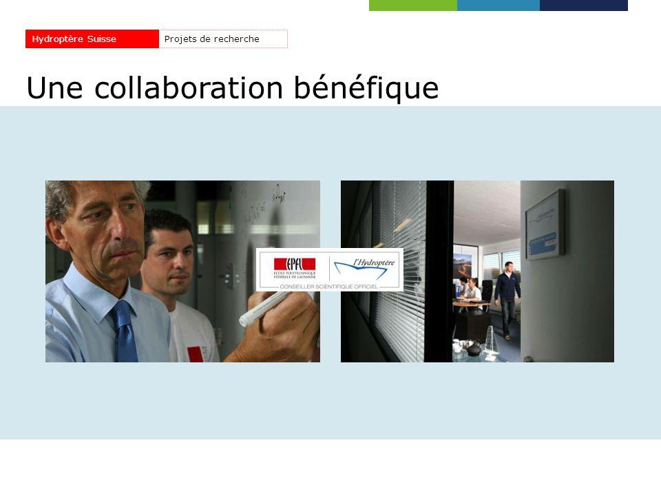 Une collaboration bénéfique Projets de rechercheHydroptère Suisse