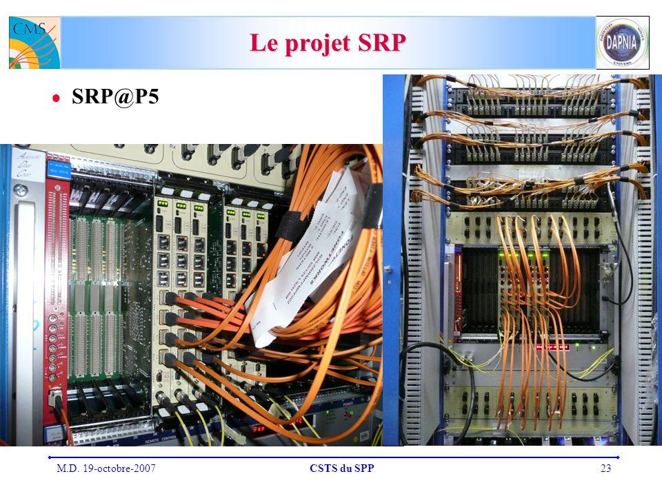 M.D. 19-octobre-2007CSTS du SPP23 Le projet SRP SRP@P5