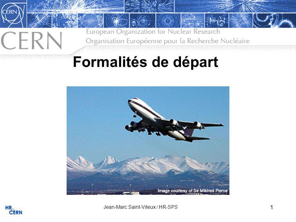 1 Formalités de départ Jean-Marc Saint-Viteux / HR-SPS