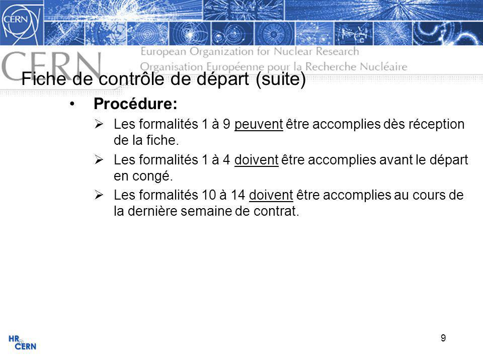9 Fiche de contrôle de départ (suite) Procédure: Les formalités 1 à 9 peuvent être accomplies dès réception de la fiche.