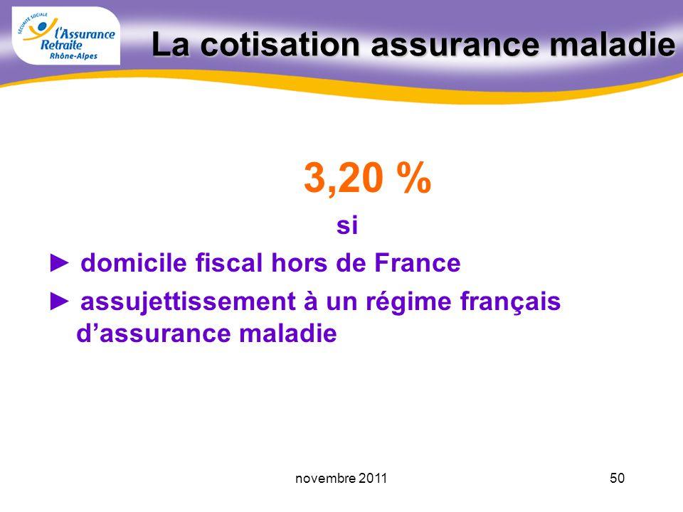 49novembre 2011 La C.S.G. et la C.R.D.S. Si domicile fiscal en France Revenu Fiscal de Référence > au Seuil de Revenus non titulaire dun avantage non
