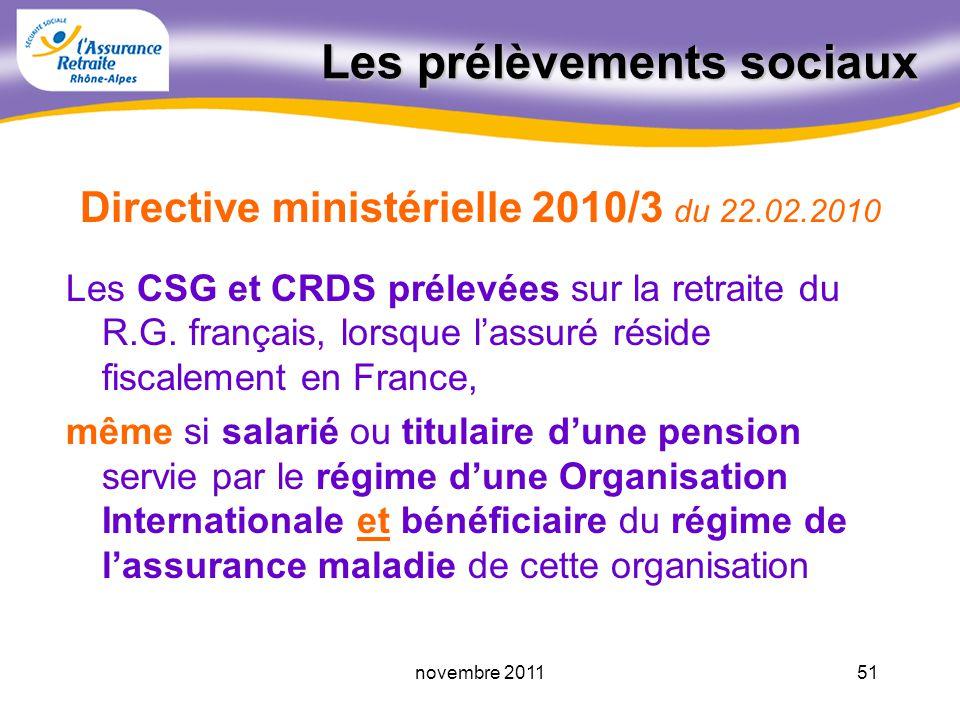50novembre 2011 La cotisation assurance maladie 3,20 % si domicile fiscal hors de France assujettissement à un régime français dassurance maladie