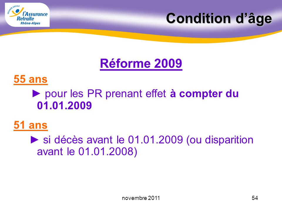 53novembre 2011Bénéficiaires La pension de réversion peut être accordée au conjoint d'un assuré décédé au conjoint d'un assuré disparu depuis plus d'u