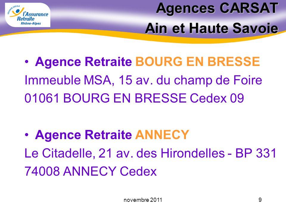 8novembre 2011 La CARSAT Rhône-Alpes