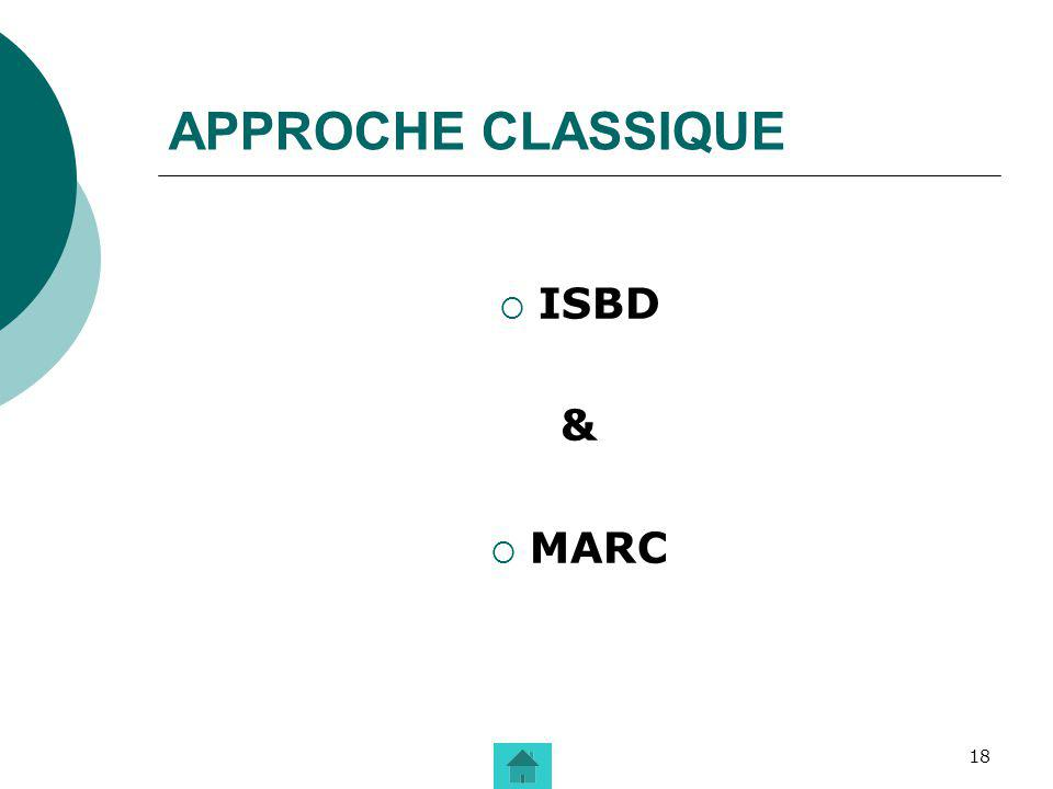 18 APPROCHE CLASSIQUE ISBD & MARC