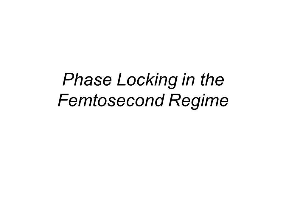 Phase Locking in the Femtosecond Regime