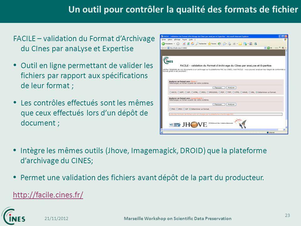 Un outil pour contrôler la qualité des formats de fichier 23 FACILE – validation du Format dArchivage du CInes par anaLyse et Expertise Outil en ligne