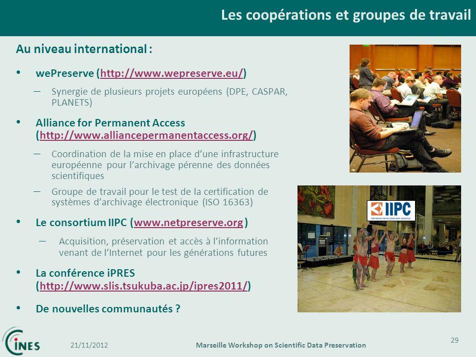 Au niveau international : wePreserve (http://www.wepreserve.eu/)http://www.wepreserve.eu/ – Synergie de plusieurs projets européens (DPE, CASPAR, PLAN