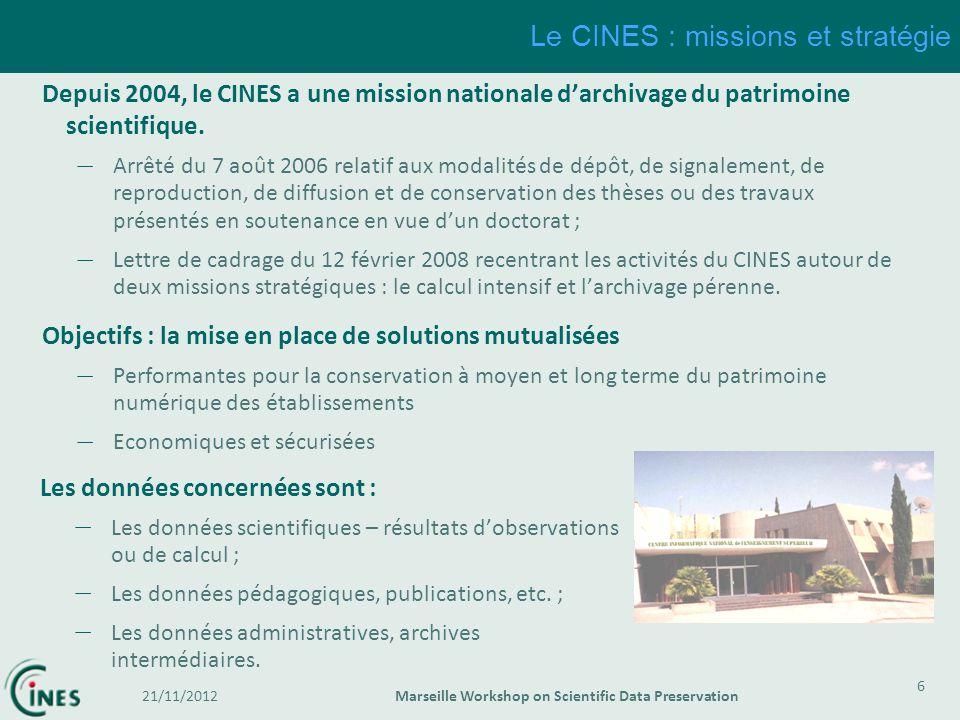 Depuis 2004, le CINES a une mission nationale darchivage du patrimoine scientifique. – Arrêté du 7 août 2006 relatif aux modalités de dépôt, de signal