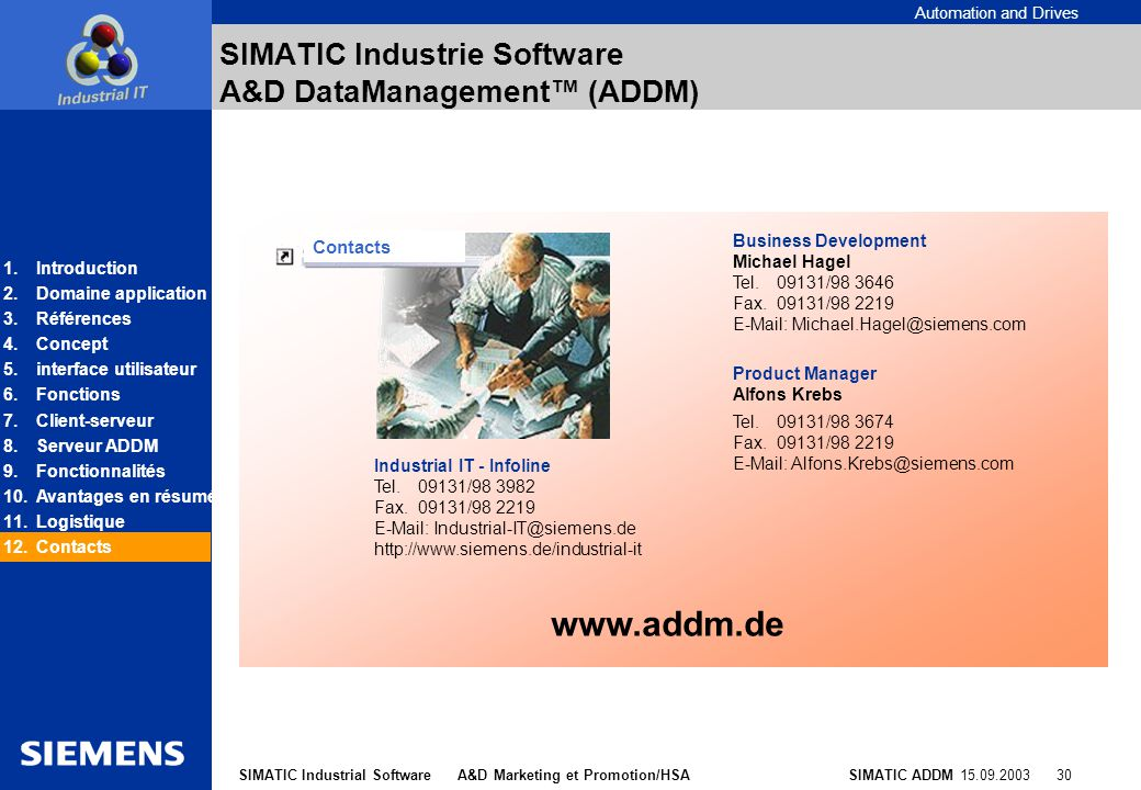 Automation and Drives SIMATIC ADDM 15.09.2003 30SIMATIC Industrial Software A&D Marketing et Promotion/HSA SIMATIC Industrie Software A&D DataManageme