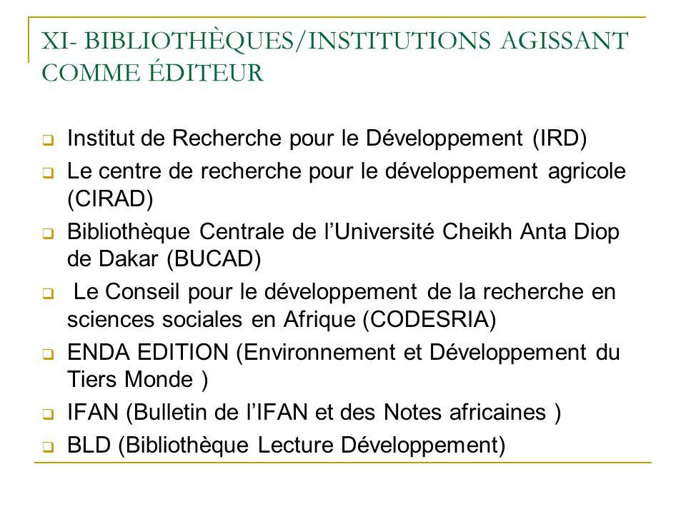 XI- BIBLIOTHÈQUES/INSTITUTIONS AGISSANT COMME ÉDITEUR Institut de Recherche pour le Développement (IRD) Le centre de recherche pour le développement a