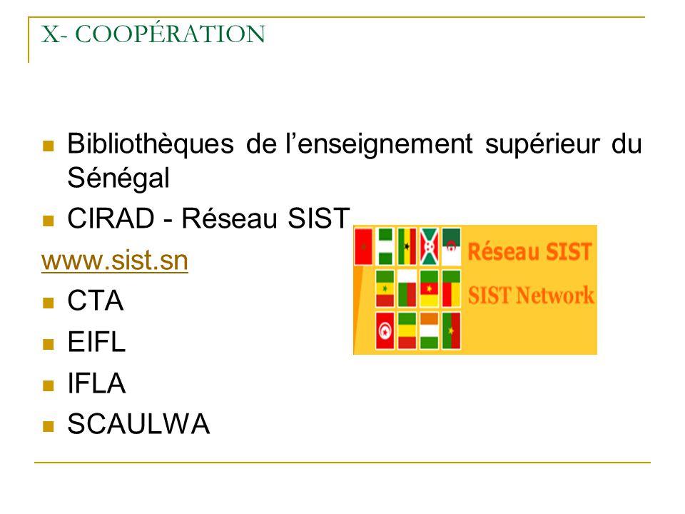 X- COOPÉRATION Bibliothèques de lenseignement supérieur du Sénégal CIRAD - Réseau SIST www.sist.sn CTA EIFL IFLA SCAULWA