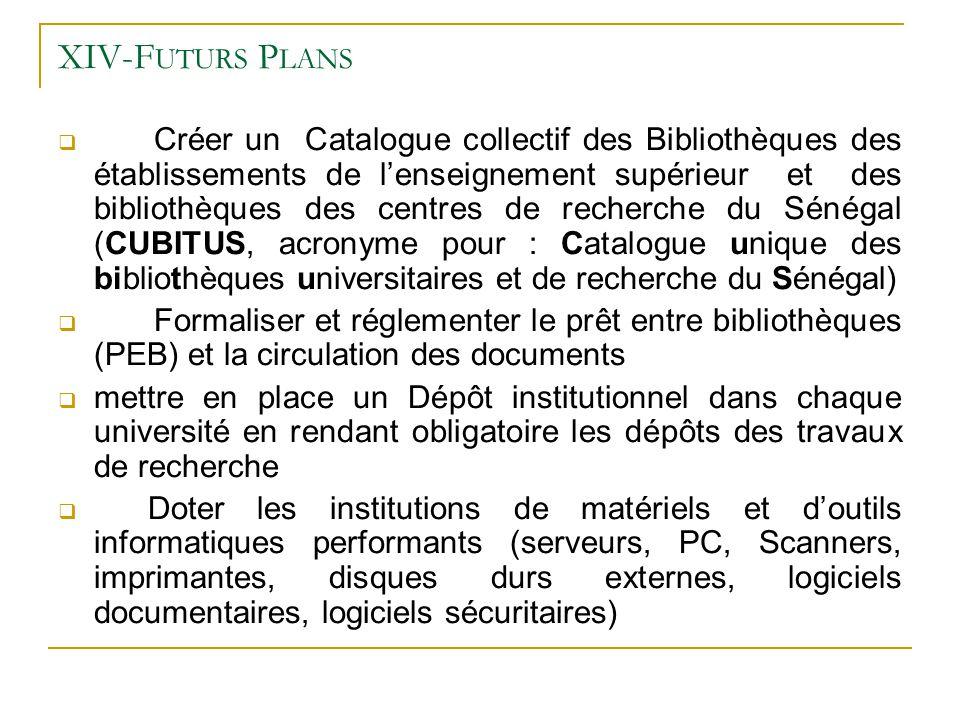 XIV-F UTURS P LANS Créer un Catalogue collectif des Bibliothèques des établissements de lenseignement supérieur et des bibliothèques des centres de re