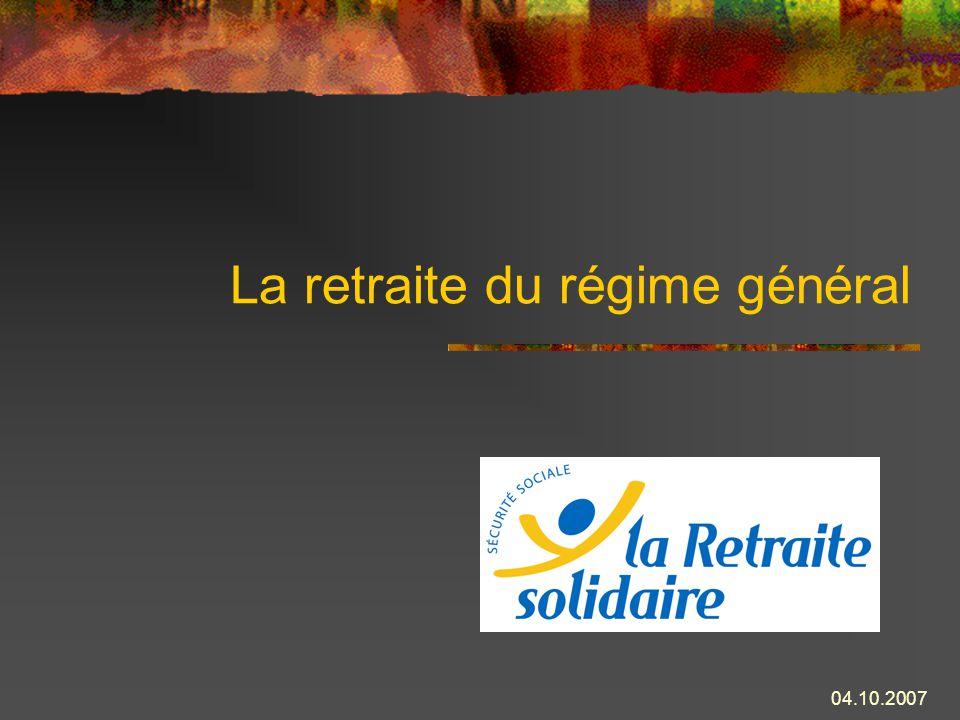 04.10.2007 La retraite anticipée des handicapés ÂgeDurée dassurance Durée cotisée 55 ans120 trim.100 trim.