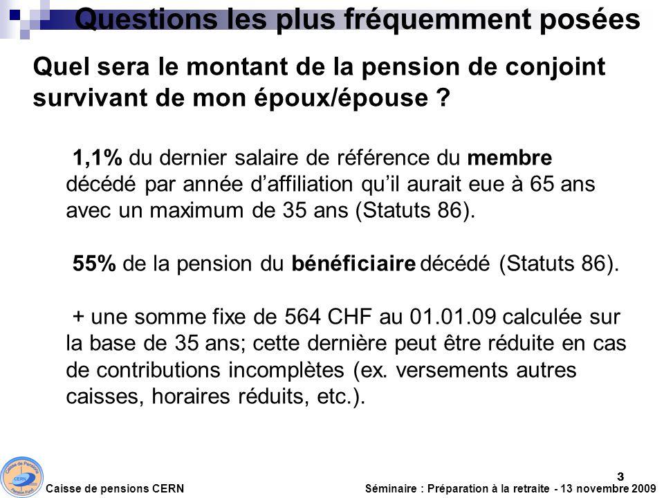 Questions les plus fréquemment posées Quel sera le montant de la pension de conjoint survivant de mon époux/épouse ? 1,1% du dernier salaire de référe