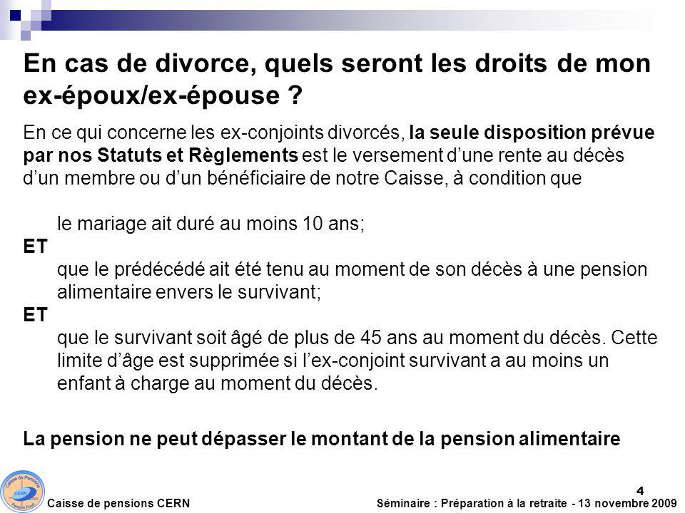 En cas de divorce, quels seront les droits de mon ex-époux/ex-épouse ? En ce qui concerne les ex-conjoints divorcés, la seule disposition prévue par n