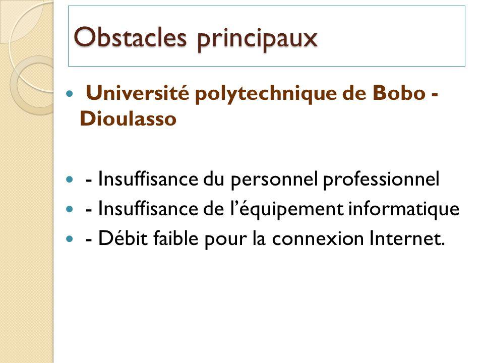 Université polytechnique de Bobo - Dioulasso - Insuffisance du personnel professionnel - Insuffisance de léquipement informatique - Débit faible pour la connexion Internet.