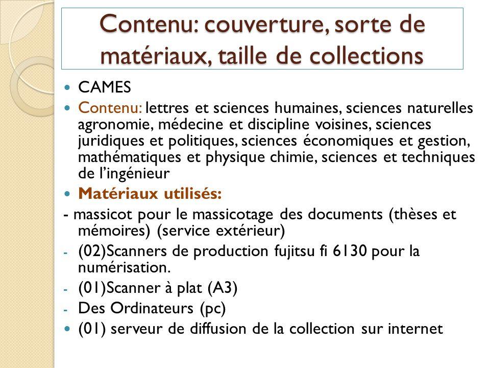 Contenu: couverture, sorte de matériaux, taille de collections CAMES Contenu: lettres et sciences humaines, sciences naturelles agronomie, médecine et