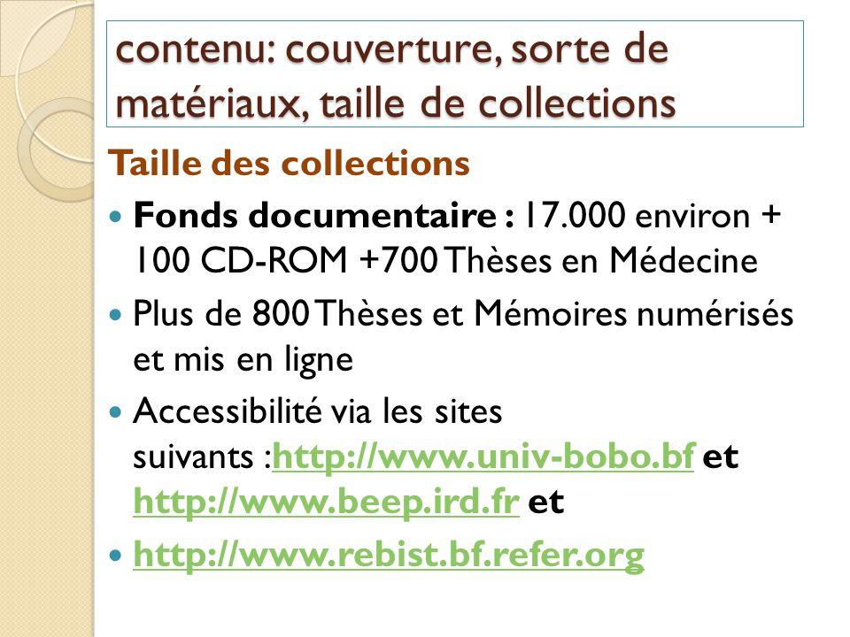 contenu: couverture, sorte de matériaux, taille de collections Taille des collections Fonds documentaire : 17.000 environ + 100 CD-ROM +700 Thèses en