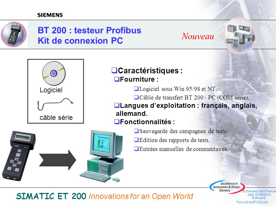 © Siemens SAS France A&D 31/05/2014 B.Bouard Folio 42 de ET200.ppt SIMATIC ET 200 Innovations for an Open World BT 200 : testeur Profibus Lassistant d