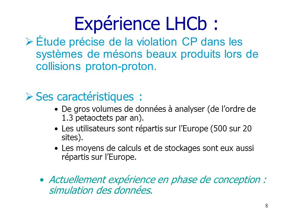 7 Grille de calcul & Physiques des particules The LHC Detectors Grille de calcul & Physiques des particules