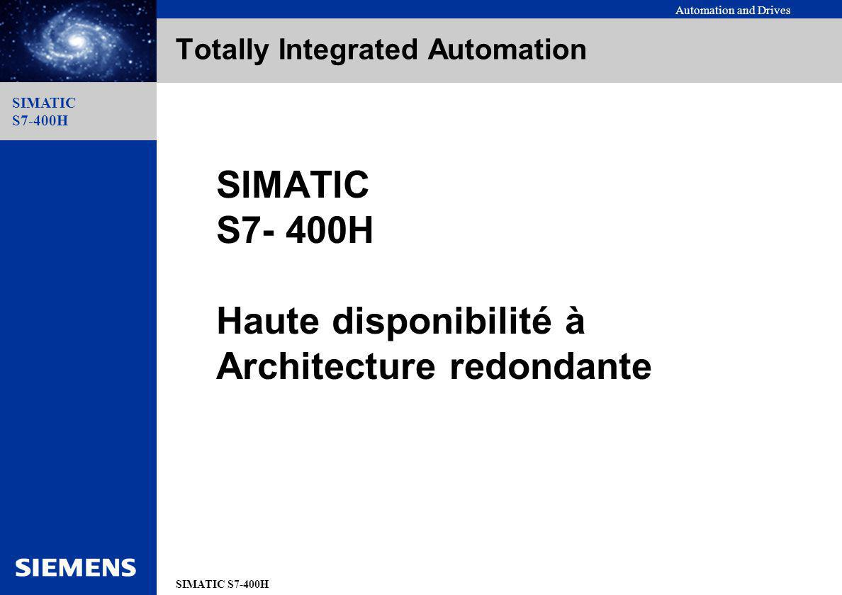 Automation and Drives SIMATIC S7-400H SIMATIC S7-400H Motivation for the use of H-PLC Systems Application fields Expensive downtimes or processing of valuable material High restart costs after control failure Operation without monitoring or maintenance personal Overview Redundany Features Configuration Communication Ordering