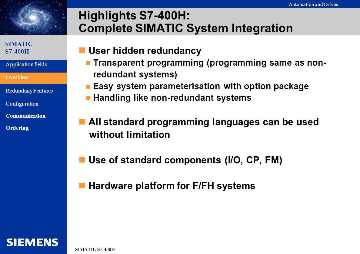 Automation and Drives SIMATIC S7-400H SIMATIC S7-400H Disponibilité Redondance logicielle Prix faible/ Performance faible.