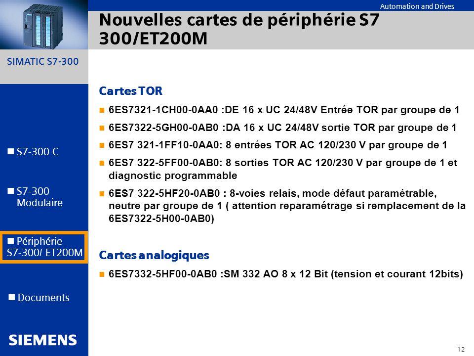 SIMATIC S7-300 12 Automation and Drives S7-300 C S7-300 Modulaire S7-300 Modulaire Périphérie S7-300/ ET200M Documents Nouvelles cartes de périphérie